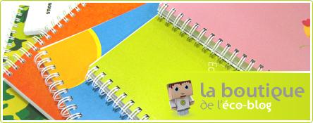 Découvrez les cahiers écolos sur la boutique de l'éco-blog